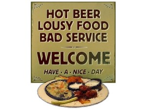 hot-beer-cold-food-bad-service-sign_071717